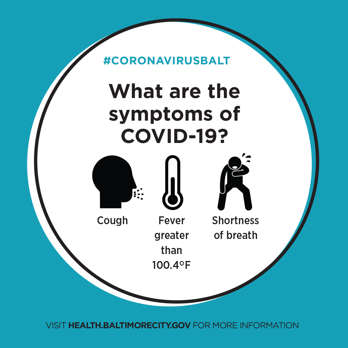 Symptoms include cough, fever greater than 100.4 and shortness of breath